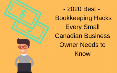 2020 Best Bookkeeping Hacks Every Small Canadian Business Owner Needs to Know