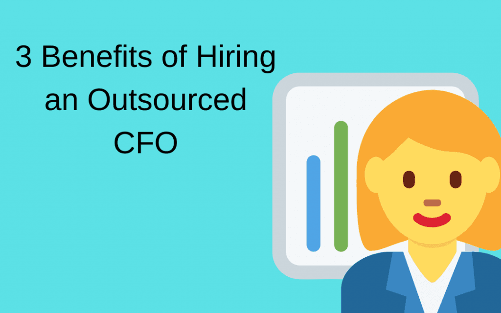 3 Benefits of Hiring an Outsourced CFO