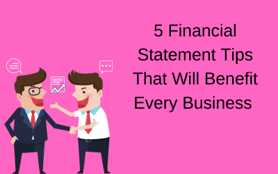 5 Financial Statement Tips That Will Benefit Every Business