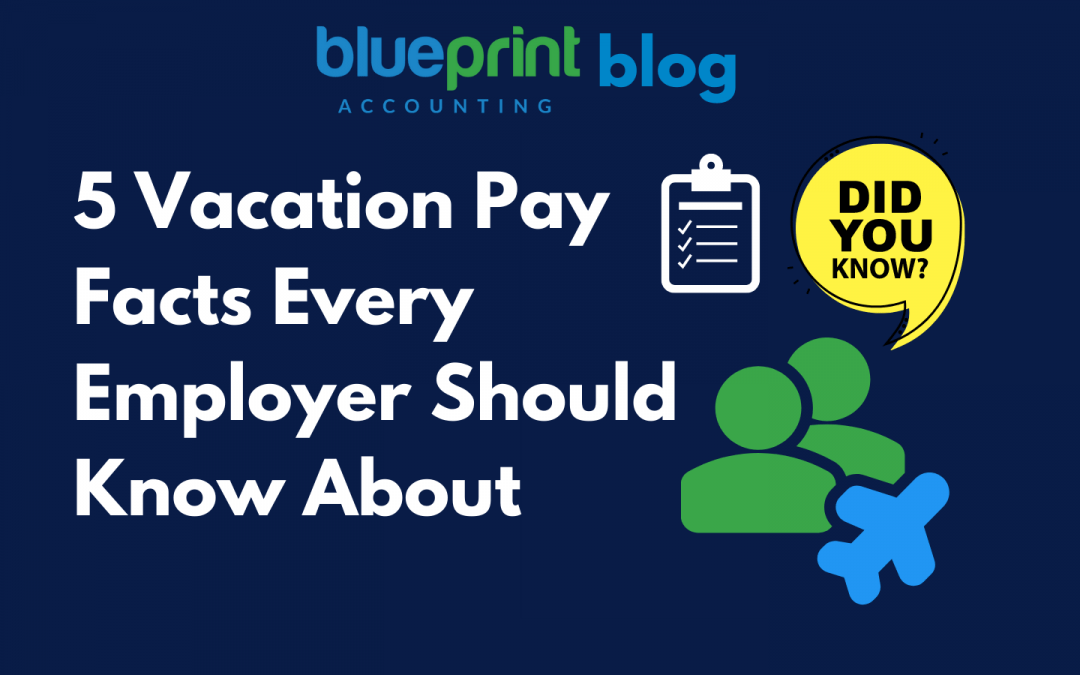 5 Vacation Pay Facts Every Employer Should Know About Blog Feature Img