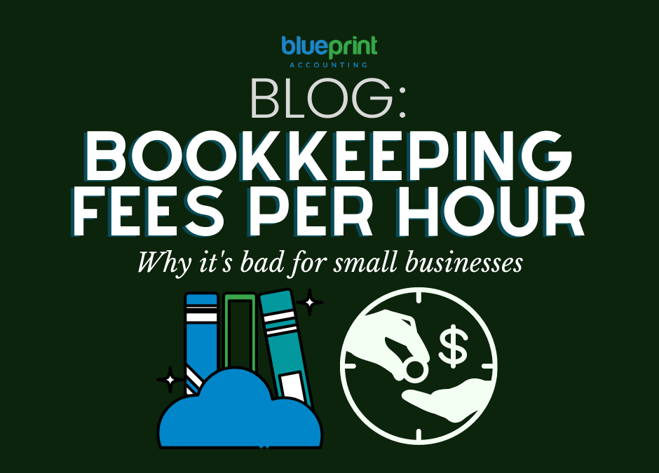 Bookkeeping Fees per hour - why it's bad for small businesses blog