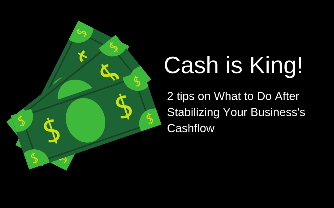2 tips on What to Do After Stabilizing Your Business's Cashflow