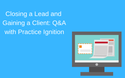Closing a Lead and Gaining a Client: Q&A with Practice Ignition