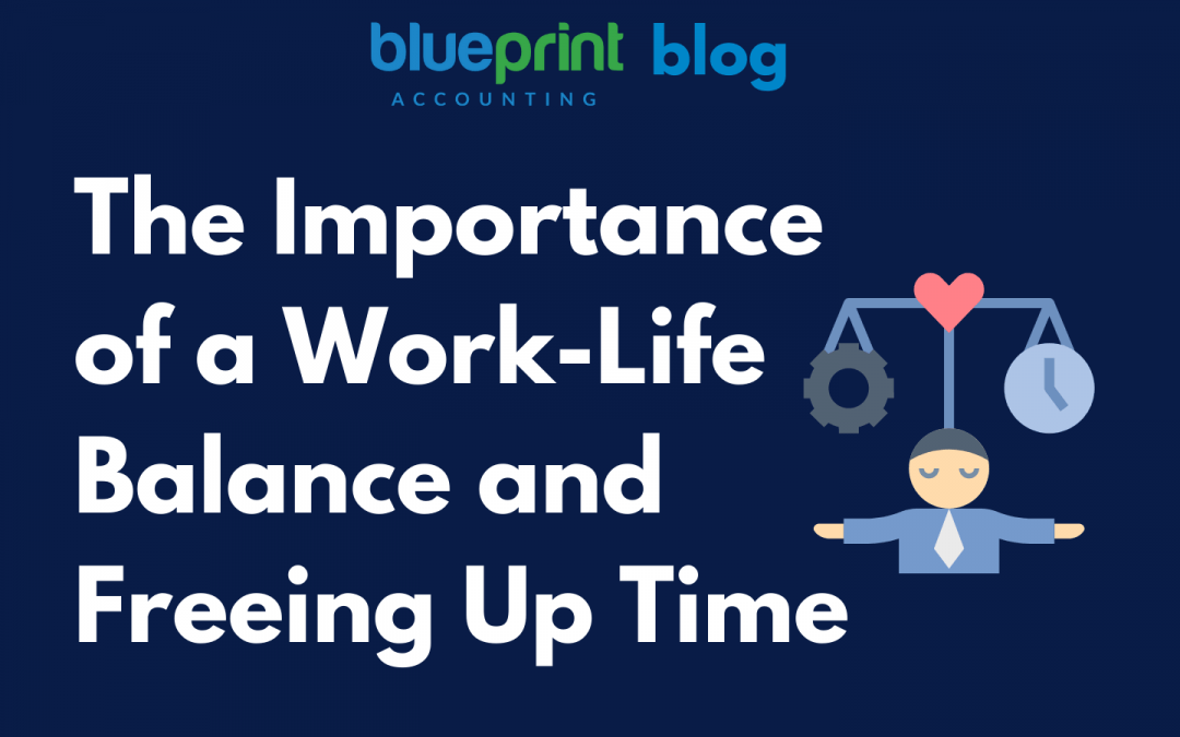 The Importance of a Work-Life Balance and Freeing Up Time