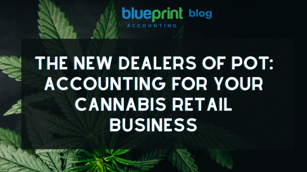 The New Dealers of Pot: Accounting for Your Cannabis Retail Business